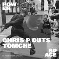 Power Space: Chris P Cuts & Tomche, Oct 4th. 2020