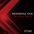 REFLEXIBLE // MEANWHILE 008 with SATURDAY SIMON
