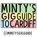 PODCAST: // Minty's Gig Guide to Cardiff | 7th December 2016 - 14th December 2016