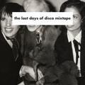 The Last Days Of Disco Mixtape