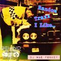 DJ Wae Fonkey - Random Traxx I Like