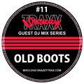OLD BOOTS - SNAZZY TRAX GUEST MIX SERIES #11