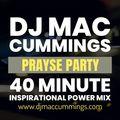 DJ MAC CUMMINGS 40 MINUTE INSPIRATIONAL POWER MIX