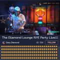 The Diamond Lounge NYE Party Live!!!