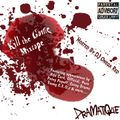 DraMatiQue - Kill The Game Mixtape  { Hosted by DJ Omega Red }