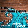 THIS IS JAPANESE RAP#日本語RAP(LEX,¥ELLOW BUCKS,KOWICHI etc...) mixed by DJ SORATO