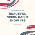 Yaroslav Chichin - Beautiful Vision Radio Show 20.02.20