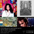 Pitchblack Mixtapes #13 (The Stone Roses, Robyn, Jeff Buckley, Lindstrøm, Leon Vynehall)