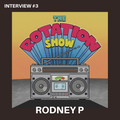The Rotation Show Interview #3 - Rodney P