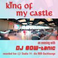 King of my Castle - An Evening With DJ BOW-tanic (Live radio show)
