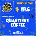 SERIOUS TIME - Ep.6 Season 2 - Special Guest: Quartiere Coffee