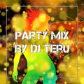 Party Mix By DJ Teru