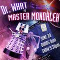 Dr. What! vs. Master Mondalek! - A Psychotectronik Musical Journey