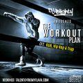 The Workout Plan.012 // R&B, Hip Hop & Trap // Instagram:@djblighty