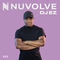 DJ EZ presents NUVOLVE radio 053