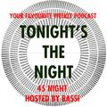 Tonight's the night (hosted by Bassi) - Puntata 20 - 45 night