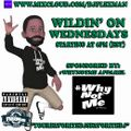 LIVE ON MIXCLOUD!!! WILD'IN ON WEDNESDAYS (HIP HOP)