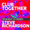 Club Together Events Resident DJ Series mixed by Steve Richardson