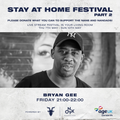 BRYAN GEE STAY AT HOME FESTIVAL MIX PART 2  MAY 2020