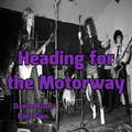 Heading for the Motorway - Dance Rock Part Two
