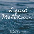 Liquid MeltDown October 2021
