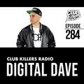 Club Killers Radio #284 - Digital Dave