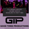 Its A Monday Mini Mix! Volume 2021-02 Bachelorette Party Time!