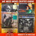 We Need More Crates Radio - Episode 146- BDP, MOBB DEEP , LLCOOLJ, Naughty By Nature. BIGL