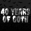 40 YEARS OF GOTH VOLUME 4 (2010-2019)