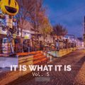 It Is What It Is Vol 5 (Live Dj Set)