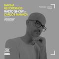Magna Recordings Radio Show by Carlos Manaça 138   Pedra Do Couto [Portugal]