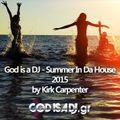 God is a DJ - Summer In Da House 2015 by Kirk Carpenter