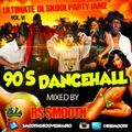 Ultimate Ol Skool Party Jamz Vol. VI - 90's Dancehall (Mixed by R$ $mooth)
