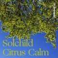 Solchild Citrus Calm [SLXminimix]
