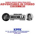 ADvENTURES IN STEREO w/ MOCHILLA (B+ & COLEMAN)