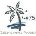 Balearic Waves Podcast #75