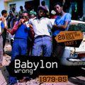 Babylon wrong - 29 massive rub a dub tunes