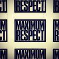 MAXIMUM RESPECT 1