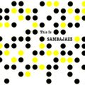 THIS IS SAMBAJAZZ