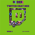 DJ DEE! - TWITCH Chat Mix Week 3 (15/01-21/01/2021)