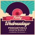 Funky Wednesdays Podcast 012 Funk Bombs 4 Da Summer
