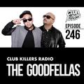 Club Killers Radio #246 - The Goodfellas