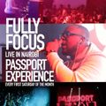 Fully Focus Live @ Passport Experience NBO | Every First Sat | June 2019