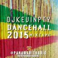 @DjKevinPTY - Dancehall Mixtape 2k15