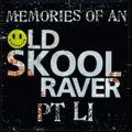 Memories Of An Oldskool Raver Pt LI