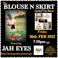 LadyEmpire aka War Angel Live! THE BLOUSE and skirt LINK UP SHOW .....FEATURING JAH EYES 26/02/20211