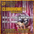 B.E.R.A.I & MARC ANTERO for CLUB AT HOME (24.01.2021)
