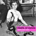 TEMPEL OF KNIVES MIXCAST 001