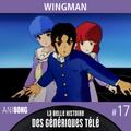 La Belle Histoire des Génériques Télé #17   Wingman