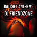 Ratchet Anthems Vol. 1